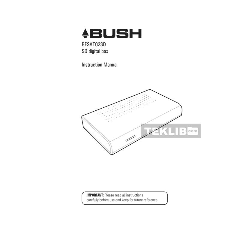 BFSAT02SD Bush Freesat SD digital Box Instruction Manual